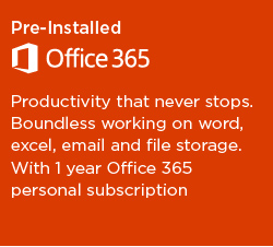 Pre-installed Office 365 - Productivity that never stops. Boundless working on word, excel, email and file storage.